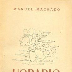 Libros de segunda mano: MANUEL MACHADO. HORARIO. POEMAS RELIGIOSOS. MADRID, 1947. POESÍA. Lote 8338558
