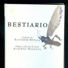 Libros de segunda mano: 1023 BESTIARIO 64 GRABADOS DE SALVADOR RETANA ALBERTO MANGUEL EDICIÓN LIMITADA CASARIEGO. Lote 36939173