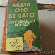 Libros de segunda mano: ÁGATA OJO DE GATOJM CABALLERO BONALDNOVELA2,00. Lote 36952854