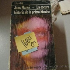 Libros de segunda mano: LA OSCURA HISTORIA DE LA PRIMA MONTSEJUAN MARSÉ2,00. Lote 37147764
