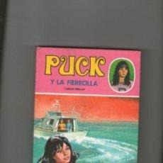 Libros de segunda mano: PUCK Y LA FIERECILLA. Nº 27.TORAY.1984 - LISBETH WERNER. Lote 36982287