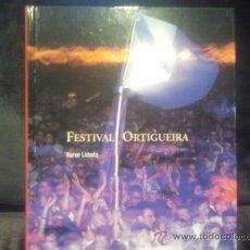 Libros de segunda mano: FESTIVAL DE ORTIGUEIRA XURXO LOBATO GALICIA GALIZA. Lote 37026374