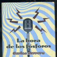Libros de segunda mano: LA HORA DE LOS FÓSFOROS A-PERIO-189. Lote 37035684
