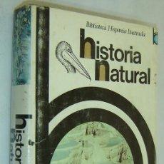 Libros de segunda mano: HISTORIA NATURAL-BIBLIOTECA HISPANIA ILUSTRADA-ED.RAMON SOPENA 1974. Lote 37036869