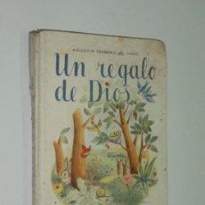 Libros de segunda mano: UN REGALO DE DIOS - EDITORIAL ESCUELA ESPAÑOLA AGUSTÍN SERRANO DE HARO. Lote 117324484