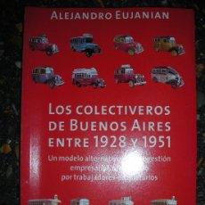 Libros de segunda mano: LOS COLECTIVEROS DE BUENOS AIRES ENTRE 1928 Y 1951 - ALTAMIRA - 2006 - RARO!. Lote 37071034