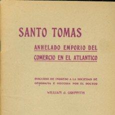 Libros de segunda mano: WILLIAM J. GRIFFITH. SANTO TOMÁS, ANHELADO EMPORIO DEL COMERCIO EN EL ATLÁNTICO. GUATEMALA, 1959. Lote 5687572