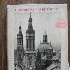 Libros de segunda mano: GUIAS ARTISTICAS DE ESPAÑA, POR FRANCISCO ABBAD, ZARAGOZA, FOTOS EN B/N. Lote 37105957