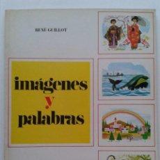 Libros de segunda mano: IMAGENES Y PALABRAS - RENE GUILOT - CLIPER / PLAZA & JANES - 1981. Lote 37122922