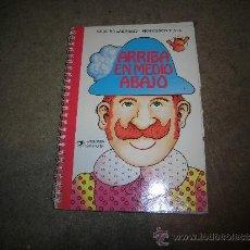 Libros de segunda mano: ARRIBA,EN MEDIO,ABAJO LIBROS PARA CRECER SERIE LIBROSPUZZLES DE CHICHO EDICIONES GAVIOTA 1989. Lote 37139895