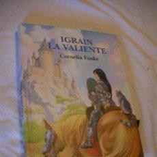 Libros de segunda mano: IGRAIN LA VALIENTE - CORNELIA FUNKE (EM3). Lote 37156775