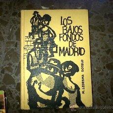 Libros de segunda mano: LOS BAJOS FONDOS DE MADRID. M LEDESMA SOTELO. Lote 37180780