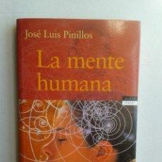 Libros de segunda mano: LA MENTE HUMANA. JOSE LUIS PINILLOS. Lote 37199547