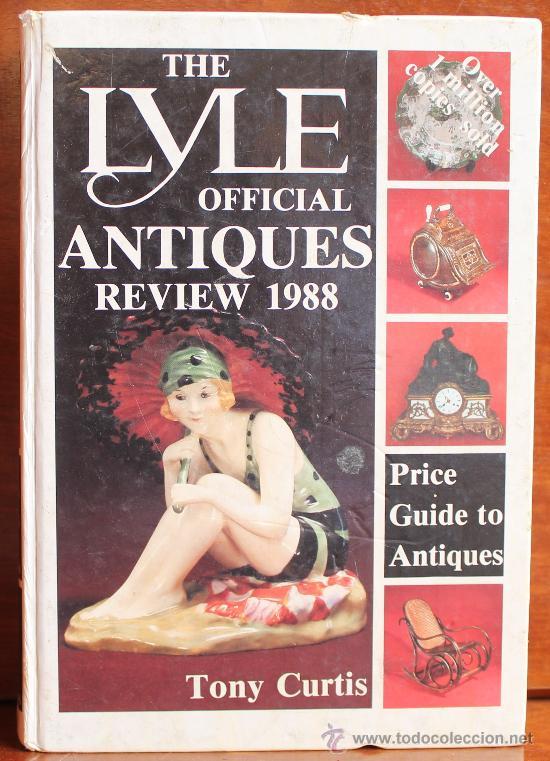 THE LYLE OFFICIAL ANTIQUES REVIEW 1988 – TONY CURTIS –LA MAS AMPLIA GUIA PRECIOS PARA COLECCIONISTAS (Libros de Segunda Mano - Bellas artes, ocio y coleccionismo - Otros)