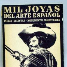 Libros de segunda mano: MIL JOYAS ARTE ESPAÑOL Nº 1 MONUMENTOS MAGISTRALES PIEZAS SELECTAS INSTITUTO GALLACH 1947. Lote 37219714