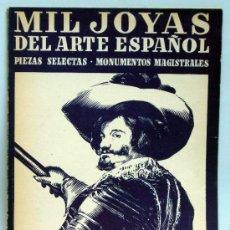 Libros de segunda mano: MIL JOYAS ARTE ESPAÑOL Nº 16 MONUMENTOS MAGISTRALES PIEZAS SELECTAS INSTITUTO GALLACH 1947. Lote 37220484