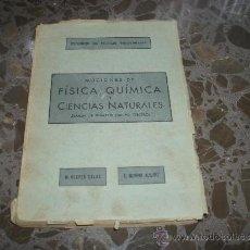 Libros de segunda mano: FISICA, QUIMICA Y CIENCIAS NATURALES. PARA EXAMEN INGRESO ESTUDIOS DE PERITOS INDUSTRIALES. 1950.. Lote 37226338