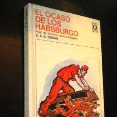 Libros de segunda mano: EL OCASO DE LOS HABSBURGO, FINAL DEL IMPERIO AUSTRO-HUNGARO ZEMAN, Z. A. B.. Lote 37236893