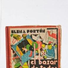 Libros de segunda mano: EL BAZAR DE TODAS LAS COSAS - ELENA FORTUN - 1940 - EDITORIAL AGUILAR - MANUAL DIY - MANUALIDADES. Lote 37247800