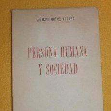 Libros de segunda mano: PERSONA Y SOCIEDAD DE ADOLFO MUÑOZ - EDICIONES DEL MOVIMIENTO - 1955 - VINTAGE. Lote 37248188