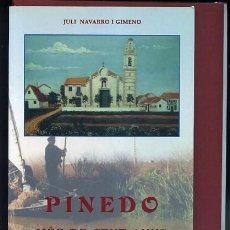 Libros de segunda mano: NAVARRO I GIMENO,JULI, PINEDO MES DE CENT ANYS D`HISTORIA. Lote 37255154