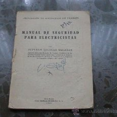 Libros de segunda mano: MANUAL DE SEGURIDAD PARA ELECTRICISTAS. 1948. ARTES GRÁFICAS GRIJELMO. BILBAO. Lote 37257770