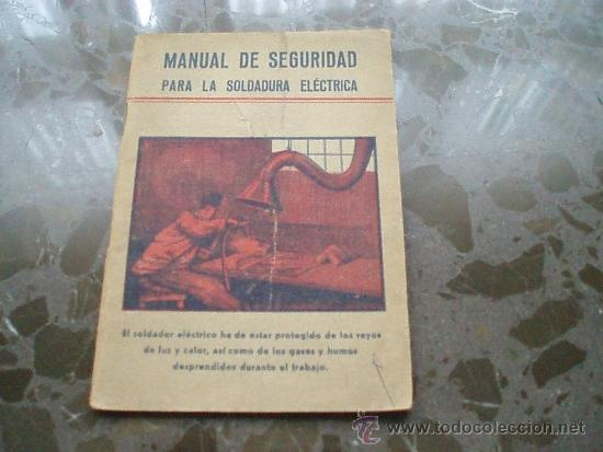 MANUAL DE SEGURIDAD PARA LA SOLDADURA ELECTRICA. 1955. IMPRENTA EDITORIAL MODERNA (Libros de Segunda Mano - Ciencias, Manuales y Oficios - Otros)
