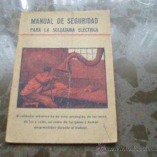 Libros de segunda mano: MANUAL DE SEGURIDAD PARA LA SOLDADURA ELECTRICA. 1955. IMPRENTA EDITORIAL MODERNA. Lote 37257893