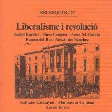 Libros de segunda mano: RECERQUES 22 - LIBERALISME I REVOLUCIÓ /ISABEL BURDIEL , ROSA CONGOST, RAMON DEL RÍO ... CURIAL 1989. Lote 37274328