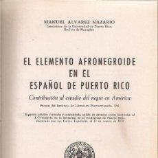 Libros de segunda mano: EL ELEMENTO AFRONEGROIDE EN EL ESPAÑOL DE PUERTO RICO. CONTRIBUCION AL ESTUDIO DEL NEGRO EN AMERICA . Lote 37289246