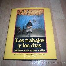 Libros de segunda mano: LOS TRABAJOS Y LOS DIAS RINCONES DE LA ESPAÑA INSOLITA BASADO EN LA SERIE DE TVE DIRIGIDA POR MARTI. Lote 37301437