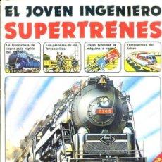 Libros de segunda mano: EL JOVEN INGENIERO - SUPERTRENES (PLESA, 1979). Lote 58968570