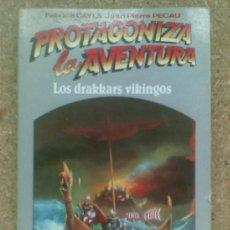 Libros de segunda mano: LOS DRAKKARS VIKINGOS (1988)/ FABRICE CAYLA, JEAN PIERRE PECAU. PROTAGONIZA LA AVENTURA. LIBRO JUEGO. Lote 37337047