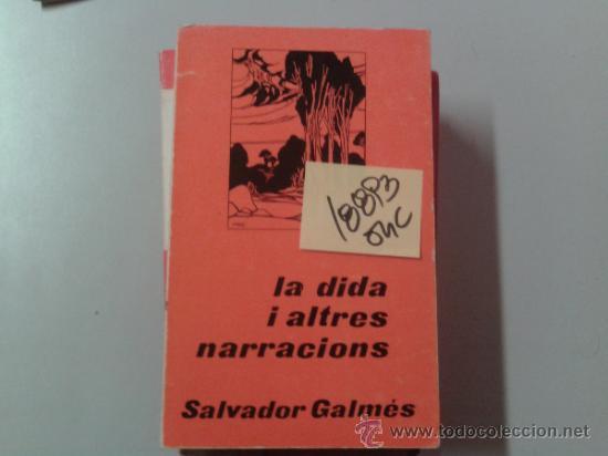 LA DIDA I ALTRES NARRACIONSSALVADOR GALMES1976CATALAN2 € (Libros de Segunda Mano - Bellas artes, ocio y coleccionismo - Otros)