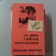 Libros de segunda mano: LA DIDA I ALTRES NARRACIONSSALVADOR GALMES1976CATALAN2 €. Lote 37572079
