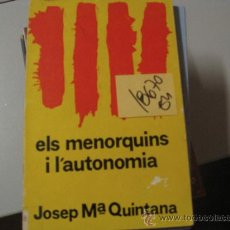 Libros de segunda mano: ELS MENORQUINS I L´AUTONOMIAJOSEP Mª QUINTANA1977CATALAN8 €. Lote 38422224
