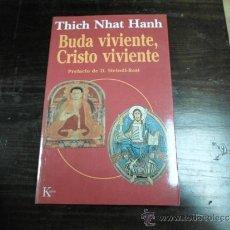 Libros de segunda mano: THICH NHAT HANH, BUDA VIVIENTE, CRISTO VIVIENTE. KAIROS, 1996. Lote 37340262