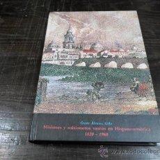Libros de segunda mano: OSCAR ALVAREZ GILA, MISIONES Y MISIONEROS VASCOS EN HISPANOAMERICA (1820.1960), LABAYRU IKASTEGIA. Lote 37365074