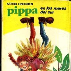 Libros de segunda mano: A. LINDGREN : PIPPA EN LOS MARES DEL SUR (JUVENTUD, 1969). Lote 132856537