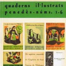 Libros de segunda mano: QUADERNS IL·LUSTRATS PENEDÈS - NºS 1-6 - I.E.P. Nº 123 - 2000 - EDICIÓ FACSÍMIL. Lote 37376826