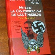 Libros de segunda mano: LIBRO 'HITLER: LA CONSPIRACIÓN DE LAS TINIEBLAS' (TREVOR RAVENSCROFT). Lote 113987478