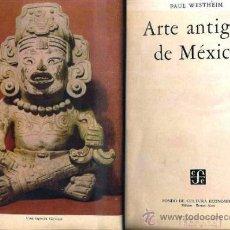 Libros de segunda mano: WESTHEIM : ARTE ANTIGUO DE MÉXICO (FONDO DE CULTURA, 1950). Lote 37393945