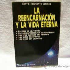 Libros de segunda mano: LA REENCARNACIÓN Y LA VIDA ETERNA, H.-H. VEDRINE, ED. VECCHI. (PARACIENCIAS BS1). Lote 37407209