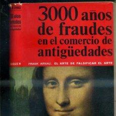 Libros de segunda mano: FRANK ARNAU : EL ARTE DE FALSIFICAR EL ARTE (NOGUER, 1962). Lote 37417893