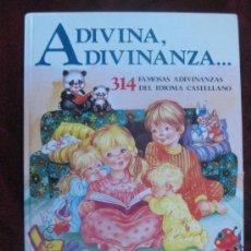 Libros de segunda mano: ADIVINA, ADIVINANZA - 314 FAMOSAS ADIVINANZAS . Lote 37424542