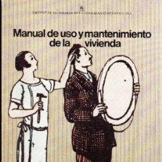 Libros de segunda mano: MANUAL DE USO Y MANTENIMIENTO DE LA VIVIENDA . Lote 37424631