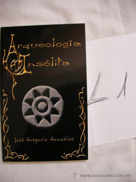 ARQUEOLOGIA INSOLITA - JOSE GREGORIO GONZALEZ - ENVIO GRATIS A ESPAÑA (Libros de Segunda Mano - Parapsicología y Esoterismo - Otros)