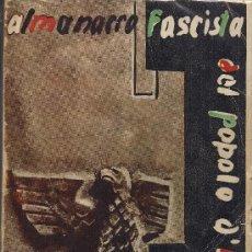 Libros de segunda mano: ALMANACCO FASCISTA DEL POPOLO D'ITALIA 1937. ANNO 16, XV E.F.-II DELL'IMPERIO. MILANO, 1937. Lote 37443109