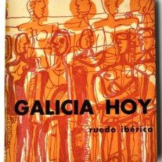 Libros de segunda mano: GALICIA HOY. RUEDO IBÉRICO, 1966. PUBLICACIÓN SOBRE GALICIA CON ARTE, POESÍA, ENSAYO.... Lote 37463688