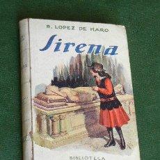 Libros de segunda mano: SIRENA, DE RAFAEL LOPEZ DE HARO. Lote 37505107